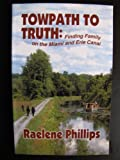 img - for Towpath to Truth: Finding Family on the Miami and Erie Canal book / textbook / text book