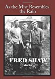 As the Mist Resembles the Rain, Fred Shaw, 1449036295