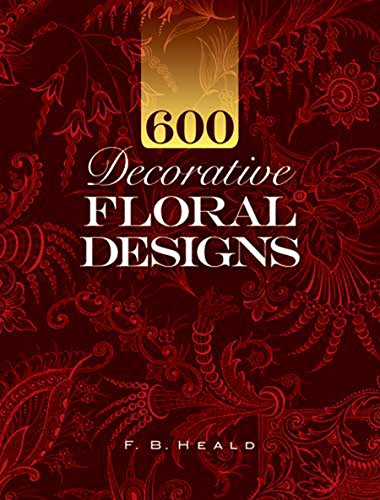 600 Decorative Floral Designs (Dover Pictorial Archive) ()