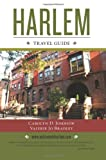 Harlem Travel Guide, Carolyn Johnson, 1449915884