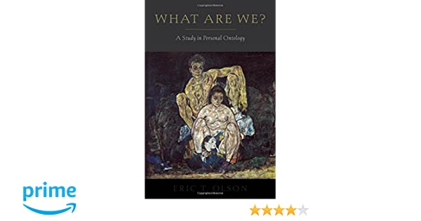 What Are We?: A Study in Personal Ontology (Philosophy of Mind)