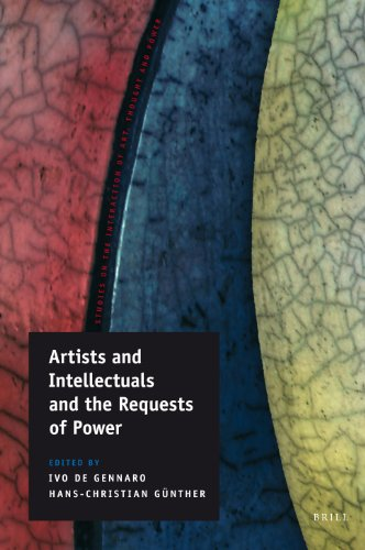 Artists and Intellectuals and the Requests of Power (Studies on the Interaction of Art, Thought and Power)