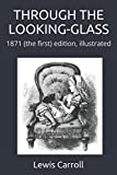 THROUGH THE LOOKING-GLASS: 1871 (the first) edition, illustrated