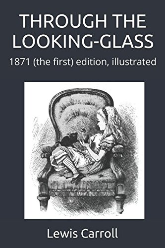 THROUGH THE LOOKING-GLASS: 1871 (the first) edition, illustrated]()