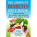 The Complete Diabetes Diet Book: Step-by-Step Plan How to Reduce Sugar and Kill Fat. Diabetic and Pre-Diabetic Diet Plan(American diabetes cookbook, diabetic recipes) (Diabetes destroyer book Book 1)