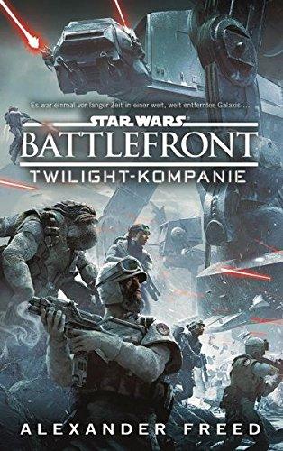 Star Wars Battlefront: Twilight Kompanie: Roman zum Game Taschenbuch – 22. Februar 2016 Alexander Freed Panini 3833232595 Ab 12 Jahre