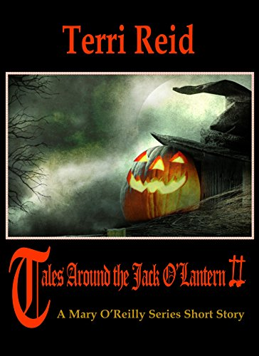 Tales Around the Jack O'Lantern II - A Mary O'Reilly Series Short Story (Mary O'Reilly Series Short -
