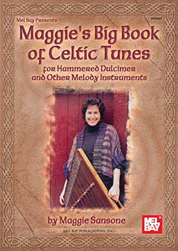 Maggie's Big Book of Celtic Tunes: for Hammered Dulcimer and Other Melody -
