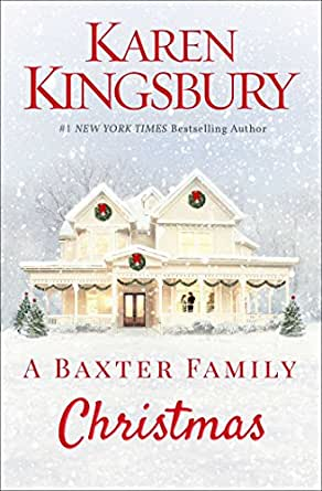 A Baxter Family Christmas Kindle Edition By Karen