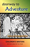 Doorway to Adventure, Children&apos Writers and s, 0971506981