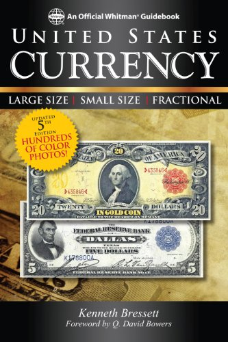 - United States Currency: Large Size • Small Size • Fractional (An Official Whitman Guidebook)