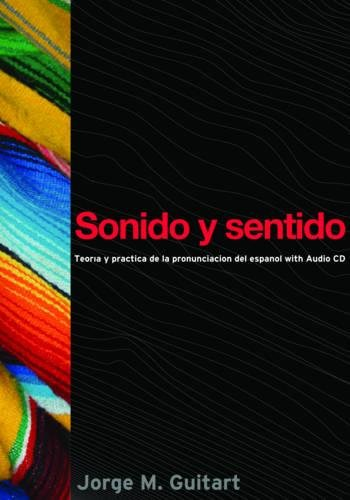 Sonido y sentido: Teoría y práctica de la pronunciación del español con audio CD (Georgetown Studies in Spanish Linguistics) (Spanish Edition) by Brand: Georgetown University Press