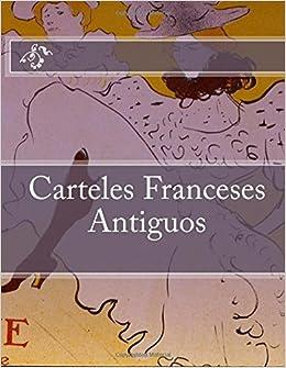Carteles Franceses Antiguos: Serie dArte Vintage (Spanish ...
