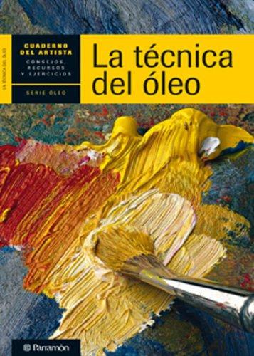 Descargar Libro Cuaderno Del Artista, La Tecnica Del Oleo Equipo Parramon