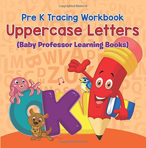 Read Online Pre K Tracing workbook: Uppercase Letters (Baby Professor Learning Books) ebook