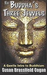 The Buddha's Three Jewels: The Buddha, The Dharma and The Sangha