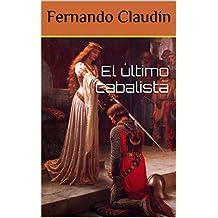 El último cabalista: La historia no contada de Leonardo da Vinci (Spanish Edition)