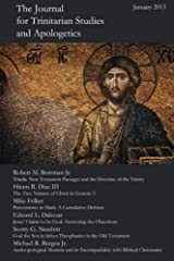 The Journal for Trinitarian Studies and Apologetics (Volume 1) Paperback