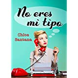 No eres mi tipo (Spanish Edition)