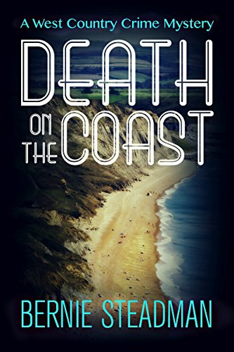 Death on the Coast (A West-Country Crime Mystery Book 3) by [Steadman, Bernie]