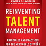 Reinventing Talent Management: Principles and Practices for the New World of Work | Edward E. Lawler