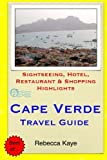 Cape Verde Travel Guide: Sightseeing, Hotel, Restaurant & Shopping Highlights