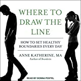 #10: Where to Draw the Line: How to Set Healthy Boundaries Every Day