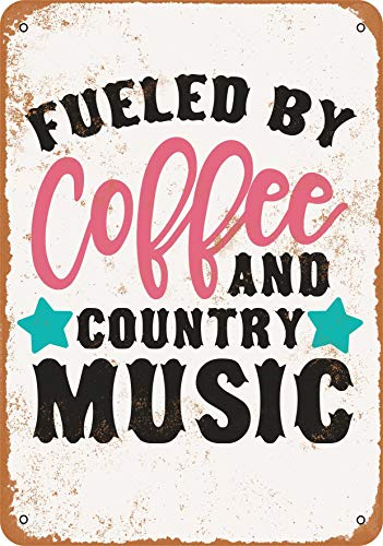 Wall-Color 7 x 10 Metal Sign - Fueled by Coffee and Country Music - Vintage Look]()