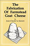The Fabrication of Farmstead Goat Cheese, Jean-Claude Le Jaouen, 0960740430