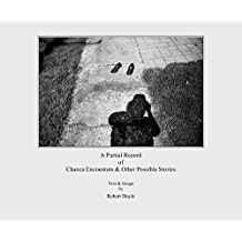 A Partial Record of Chance Encounters & Other Possible Stories