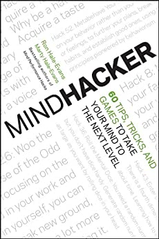 Mindhacker: 60 Tips, Tricks, and Games to Take Your Mind to the Next Level by [Hale-Evans, Ron, Hale-Evans, Marty]