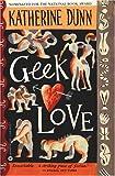 Geek Love, Katherine Dunn, 0446391301