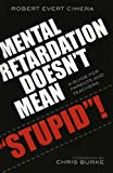 "Mental Retardation Doesn't Mean ""Stupid""!, Robert Jergen, 157886352X"