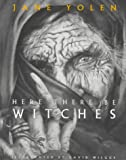Here There Be Witches, Jane Yolen, 0152016570