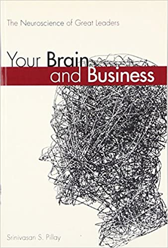 Your Brain and Business The Neuroscience of Great Leaders paperback