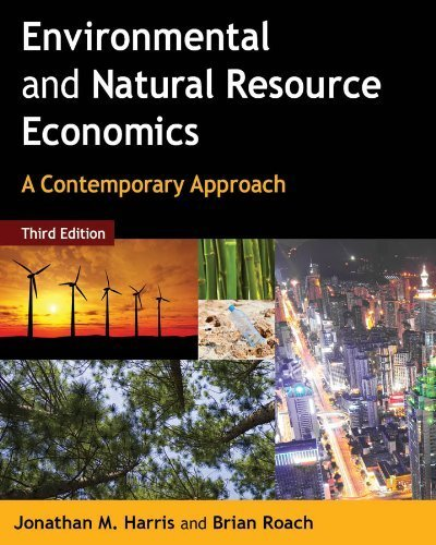 By Jonathan M  Harris   Environmental And Natural Resource Economics  A Contemporary Approach  3Rd Edition   6 15 13