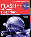 Flash MX 2004 at Your Fingertips, Sham Bhangal and Jen deHaan, 0782142915