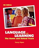 Language and Learning: The Home and School Years (4th Edition)