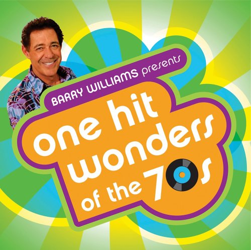Barry Williams Presents: One Hit Wonders of the 70s by Time Life / Sony BMG Music Entertainment