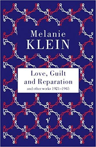 Ebook Love Guilt And Reparation And Other Works 1921 1945 By Melanie Klein