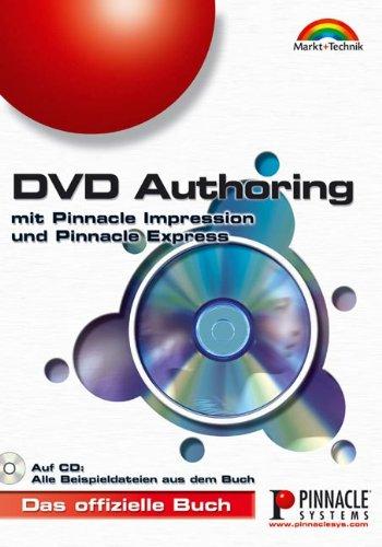 DVD-Authoring. Mit Pinnacle Impression DVD SE/pro und Pinnacle Express