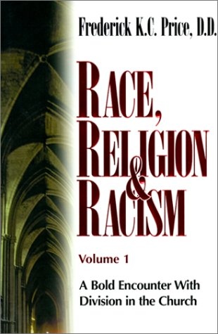 Race, Religion & Racism, Vol. 1: A Bold Encounter With Division in the Church