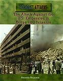 The Attack Against the U. S. Embassies in Kenya and Tanzania, Amanda Ferguson, 082393652X