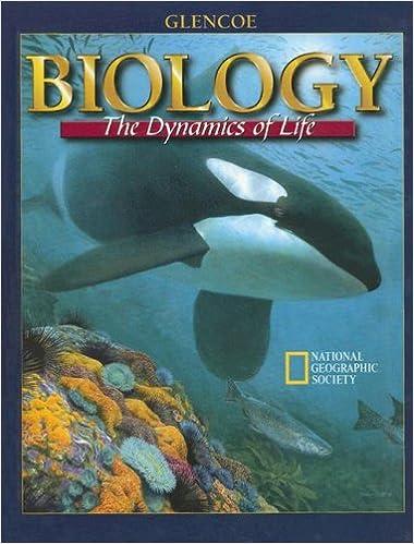 Biology: The Dynamics of Life: Alton Biggs, Kathleen Gregg