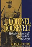 Colonel Roosevelt, H. Paul Jeffers, 0471126780