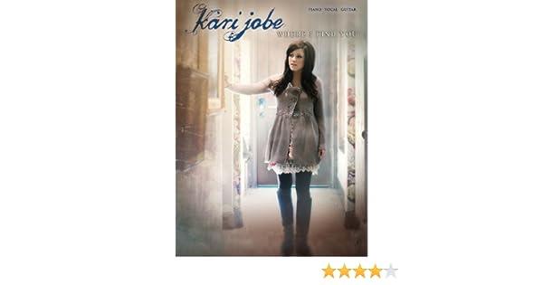 Amazon.com: Kari Jobe - Where I Find You - Piano/Vocal/Guitar Artist ...