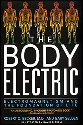 the body electric electromagnetism and the foundation of life
