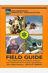 The Field Guide of Wilderness & Rescue Medicine Spiral-bound