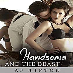 Handsome and the Beast: An Adult Genderswapped Fairy Tale (Sexy Reversed Fairy Tales Book 4)