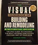 The Visual Handbook of Building and Remodeling, Charlie Wing, 0875968082